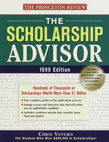 The Scholarship Advisor, 1999 Edition: Hundreds of Thousands of Scholarships Worth More Than $1 ...