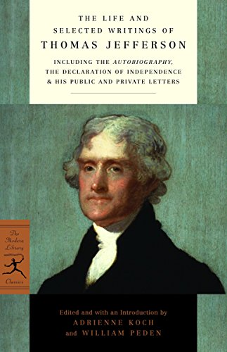 9780375752186: The Life and Selected Writings of Thomas Jefferson: Including the Autobiography, The Declaration of Independence & His Public and Private Letters (Modern Library Classics)