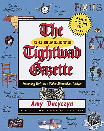 9780375752254: The Complete Tightwad Gazette: Promoting Thrift as a Viable Alternative Lifestyle