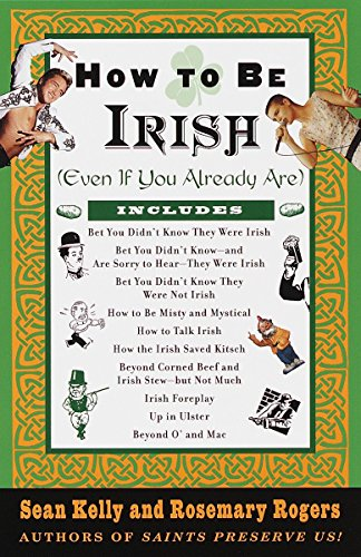 9780375752360: How to Be Irish: Even If You Already Are