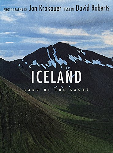 Iceland: Land of the Sagas: Jon Krakauer; David