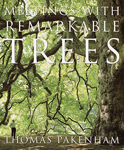 Meetings with Remarkable Trees (0375752684) by Thomas Pakenham