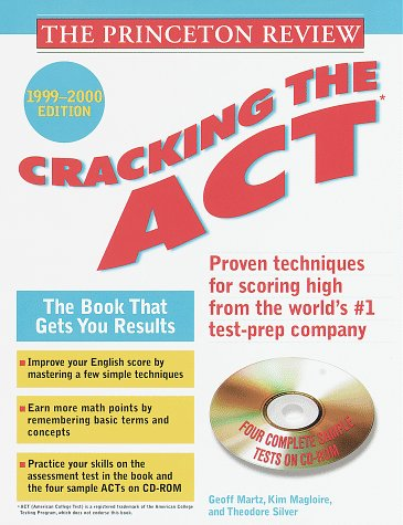 Princeton Review: Cracking the ACT with Sample Tests on CD-ROM, 1999-2000 Edition (Book and CD Rom)...