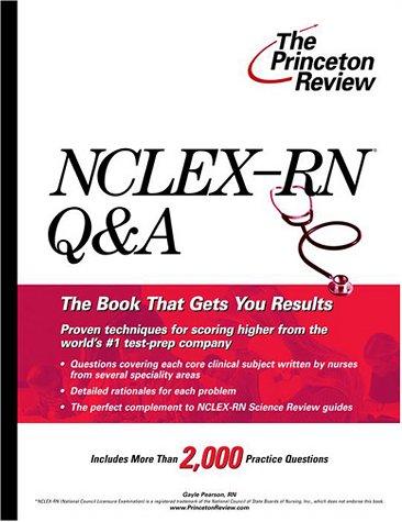 NCLEX-RN Q&A (Princeton Review Series): Pearson R.N., Gayle