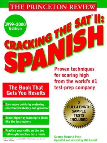 Cracking the SAT II: Spanish, 1999-2000 Edition (Cracking the Sat II Spanish): Bill Ennist