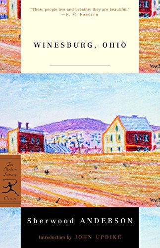 Winesburg, Ohio (Modern Library 100 Best Novels): Sherwood Anderson