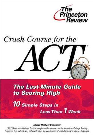 Crash Course for the ACT (Princeton Review Series): Shawn Michael Domzalski