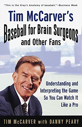 9780375753404: Tim McCarver's Baseball for Brain Surgeons and Other Fans: Understanding and Interpreting the Game So You Can Watch It Like a Pro