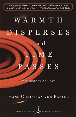 Warmth Disperses and Time Passes: The History of Heat (Modern Library Paperbacks) (0375753729) by Von Baeyer, Hans Christian