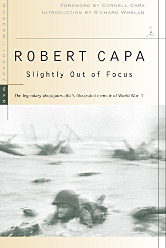 9780375753961: Slightly Out of Focus: The Legendary Photojournalist's Illustrated Memoir of World War II (Modern Library War)
