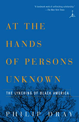 9780375754456: At the Hands of Persons Unknown: The Lynching of Black America (Modern Library Paperbacks)