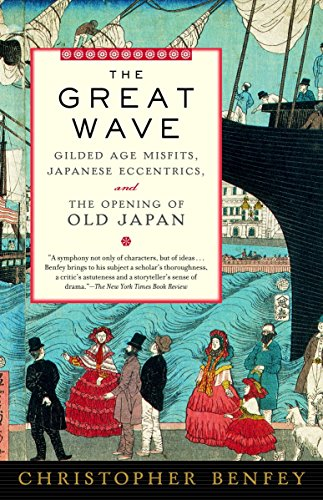 9780375754555: The Great Wave: Gilded Age Misfits, Japanese Eccentrics, and the Opening of Old Japan