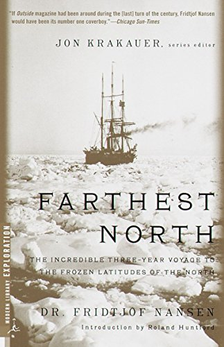 9780375754722: Farthest North: The Incredible Three-Year Voyage to the Frozen Latitudes of the North (Modern Library Exploration)