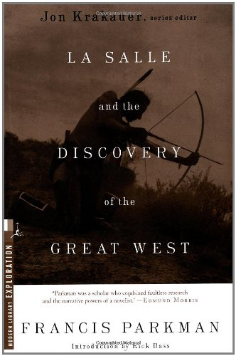 9780375754753: La Salle and the Discovery of the Great West (Modern Library Exploration)
