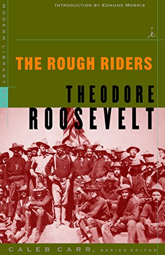 9780375754760: The Rough Riders (Modern Library War)
