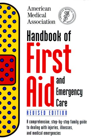 9780375754869: Handbook of First Aid and Emergency Care, Revised Edition (American Medical Association Handbook of First Aid and Emergency Care)