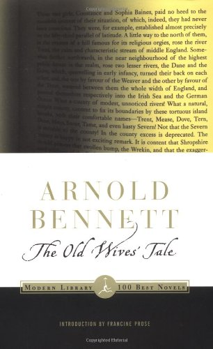 The Old Wives' Tale (Modern Library Classics): Arnold Bennett