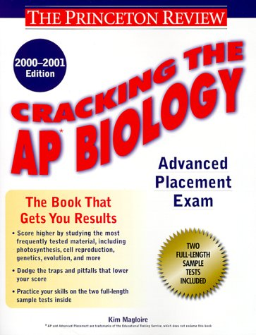 Cracking the AP Biology, 2000-2001 Edition (Cracking: Magloire, Kim