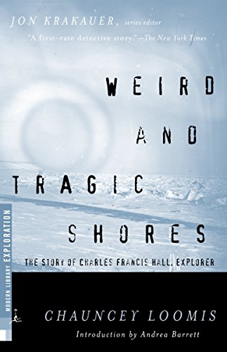 9780375755255: Weird and Tragic Shores: The Story of Charles Francis Hall, Explorer (Modern Library Exploration)