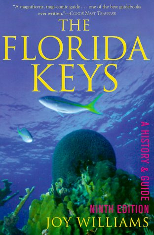 The Florida Keys: A History & Guide,: Joy Williams