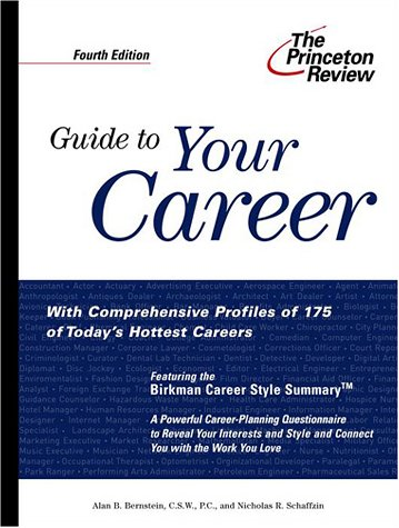 Guide to Your Career, 4th Edition: How to Turn Your Interests into a Career You Love (Princeton ...