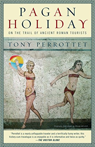 9780375756399: Pagan Holiday: On the Trail of Ancient Roman Tourists