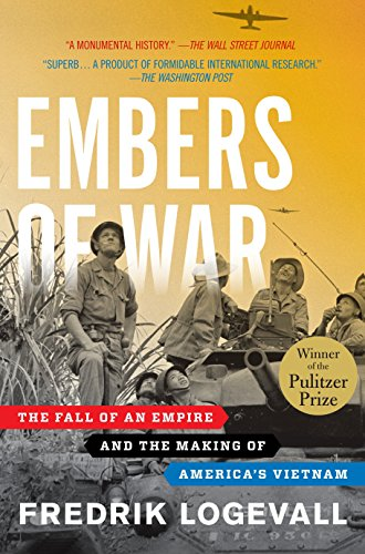 9780375756474: Embers of War: The Fall of an Empire and the Making of America's Vietnam