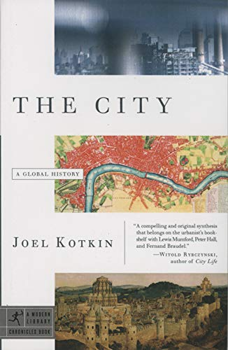 The City: A Global History (Modern Library Chronicles): Kotkin, Joel
