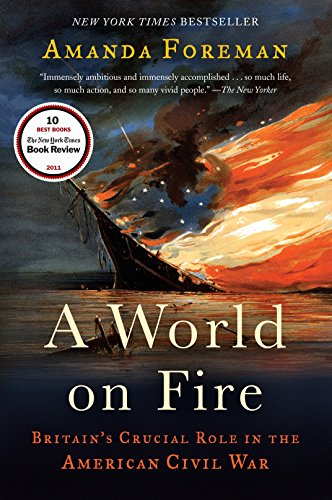 9780375756962: A World on Fire: Britain's Crucial Role in the American Civil War