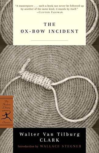 The Ox-Bow Incident (Modern Library Classics): Walter Van Tilburg