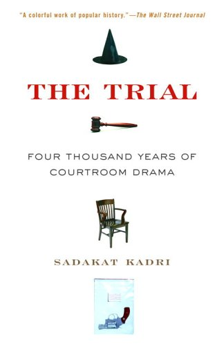 9780375757037: The Trial: Four Thousand Years of Courtroom Drama