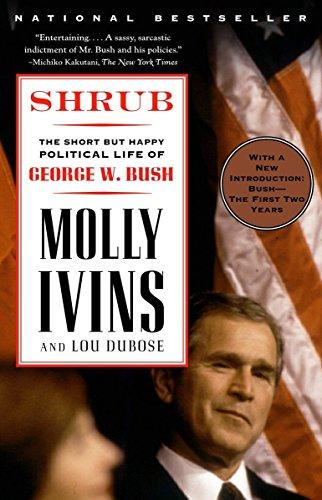 9780375757143: Shrub: The Short but Happy Political Life of George W. Bush