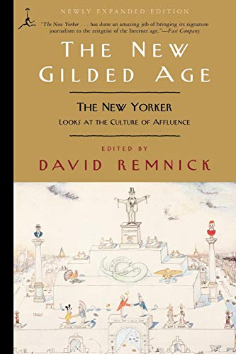 9780375757150: The New Gilded Age: The New Yorker Looks at the Culture of Affluence (Modern Library Classics)