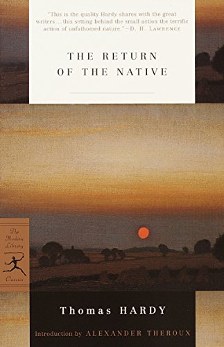 The Return of the Native (Modern Library: Thomas Hardy