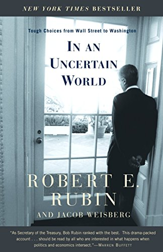 9780375757303: In an Uncertain World: Tough Choices from Wall Street to Washington