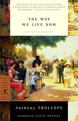 The Way We Live Now (Modern Library: Anthony Trollope