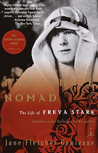 Passionate Nomad: The Life of Freya Stark (Modern Library Paperbacks): Jane Fletcher Geniesse