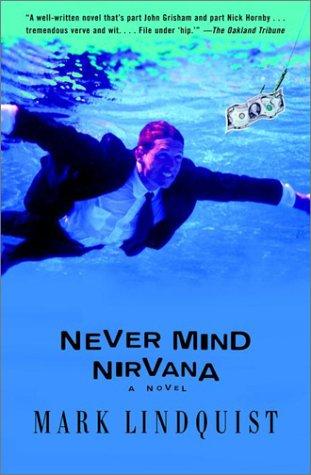 Never Mind Nirvana: A Novel: Lindquist, Mark