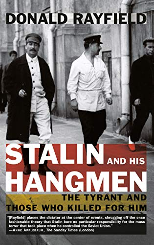 9780375757716: Stalin and His Hangmen: The Tyrant and Those Who Killed for Him