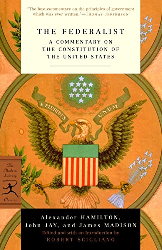 The Federalist: A Commentary on the Constitution: Hamilton, Alexander; Jay,