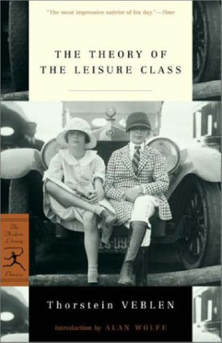 9780375757877: The Theory of the Leisure Class (Modern Library Classics)