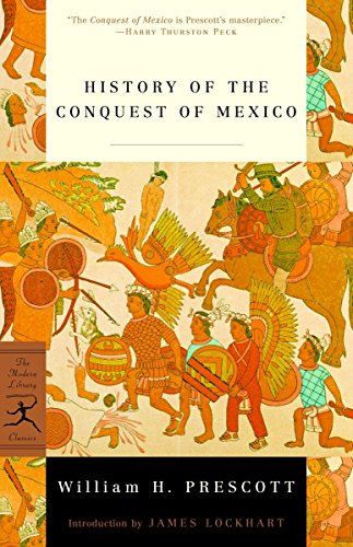 9780375758034: History of the Conquest of Mexico (Modern Library Classics)