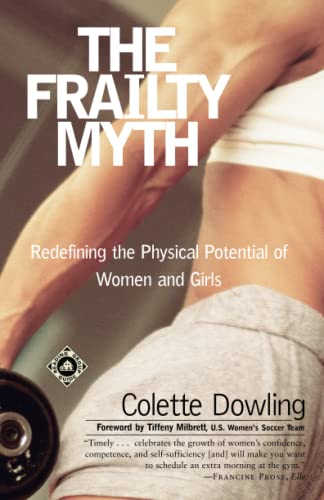 9780375758157: The Frailty Myth: Redefining the Physical Potential of Women and Girls