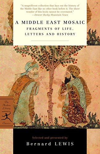 9780375758379: A Middle East Mosaic: Fragments of Life, Letters and History (Modern Library Classics)