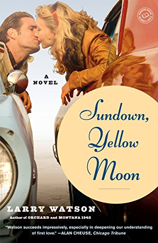 Sundown, Yellow Moon: A Novel: Larry Watson