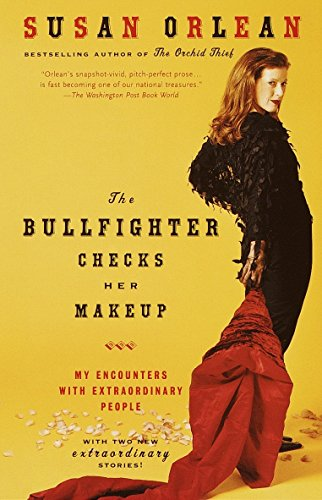 9780375758638: The Bullfighter Checks Her Makeup: My Encounters with Extraordinary People