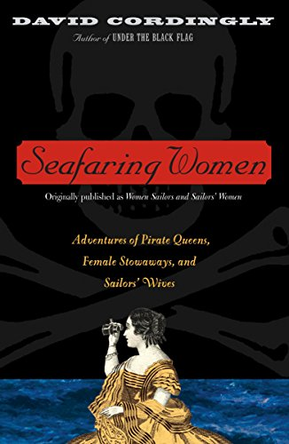 9780375758720: Seafaring Women: Adventures of Pirate Queens, Female Stowaways, and Sailors' Wives