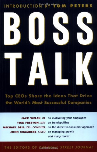 9780375758850: Boss Talk: Top CEOs Share the Ideas That Drive the World's Most Successful Companies