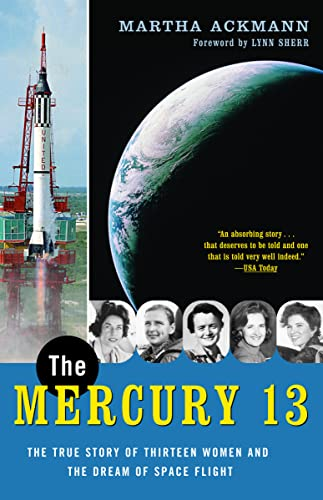 9780375758935: The Mercury 13: The True Story of Thirteen Women and the Dream of Space Flight