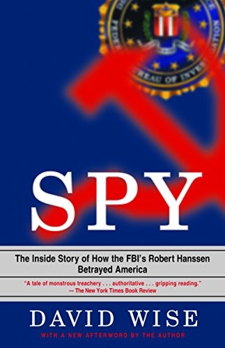9780375758942: Spy: The Inside Story of How the FBI's Robert Hanssen Betrayed America